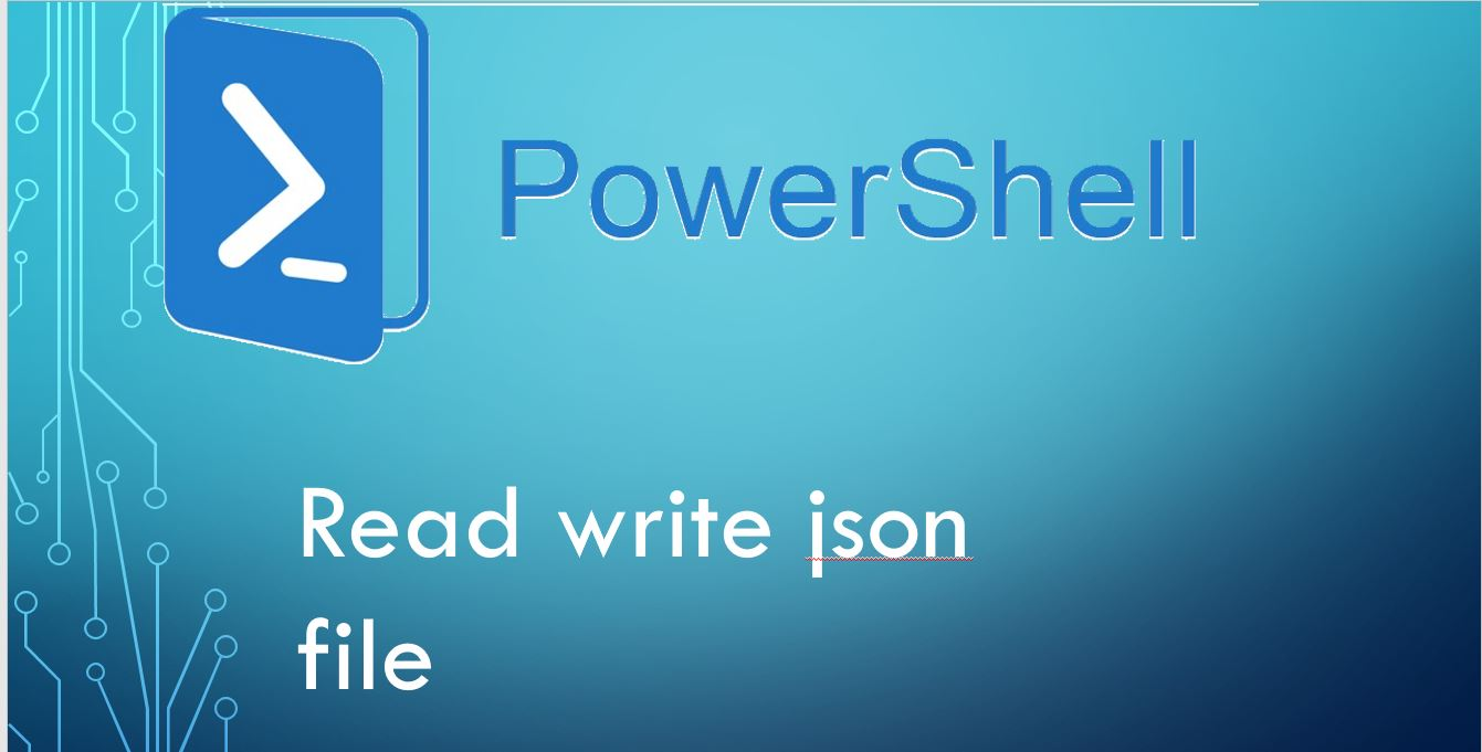 Reading json file and update json file in powershell